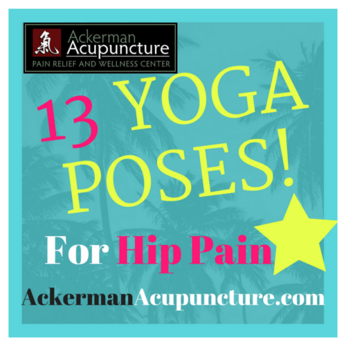 13 Yoga Stretches for Hip Pain Relief at Ackerman Acupuncture (in Anoka, MN)